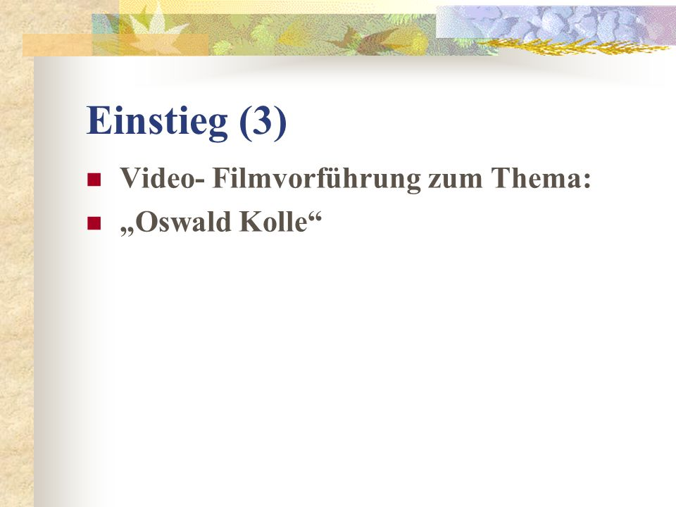 """Einstieg (3) Video- Filmvorführung zum Thema: """"Oswald Kolle"""