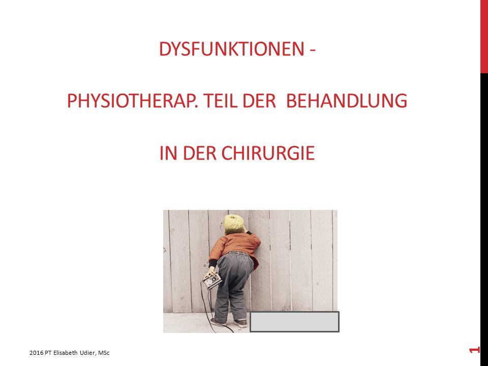 dysFunktionen - Physiotherap. Teil der Behandlung in der Chirurgie