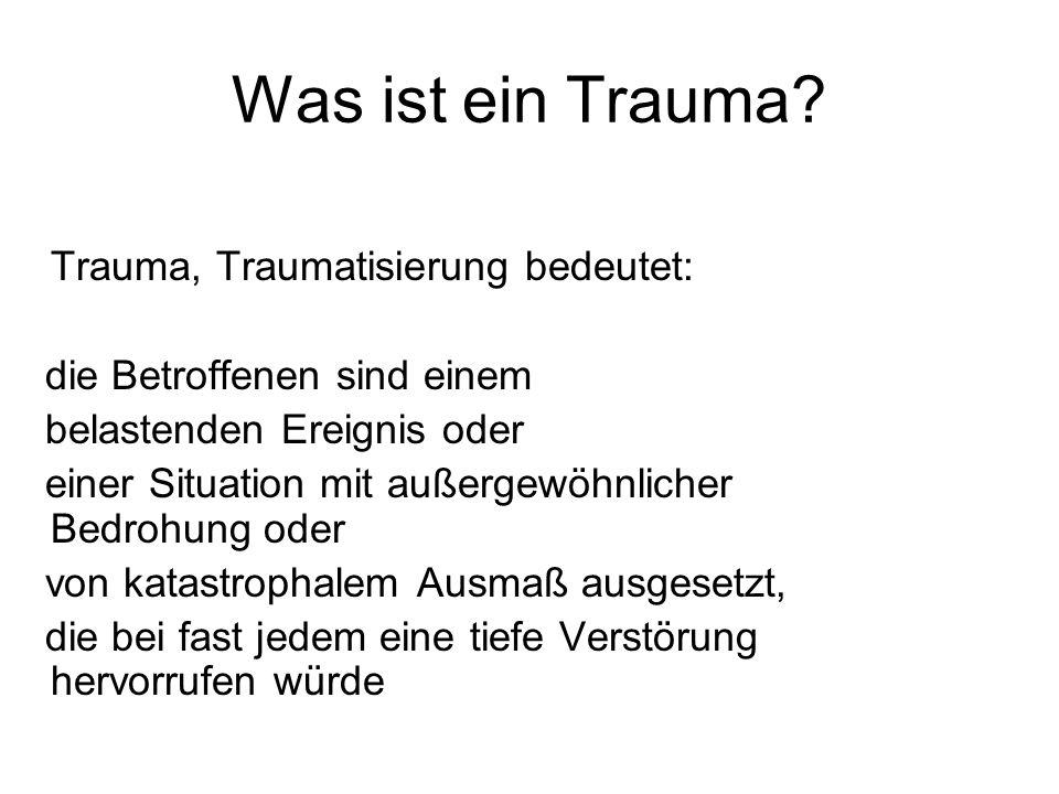 Was ist ein Trauma Trauma, Traumatisierung bedeutet: