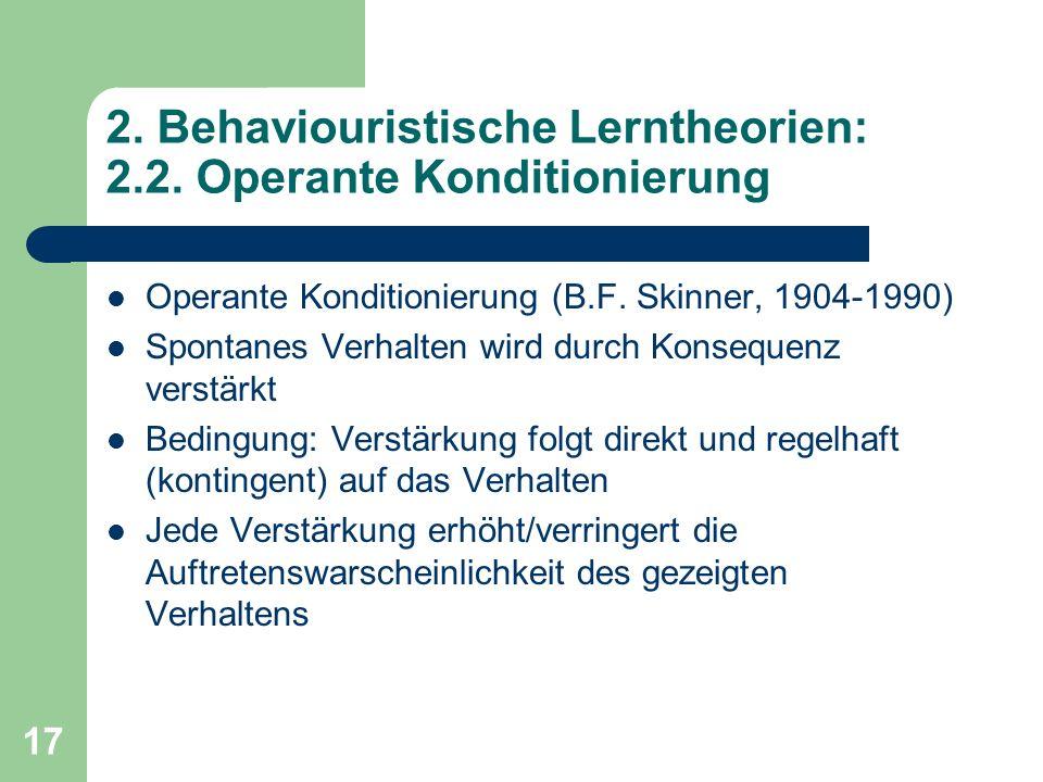 2. Behaviouristische Lerntheorien: 2.2. Operante Konditionierung