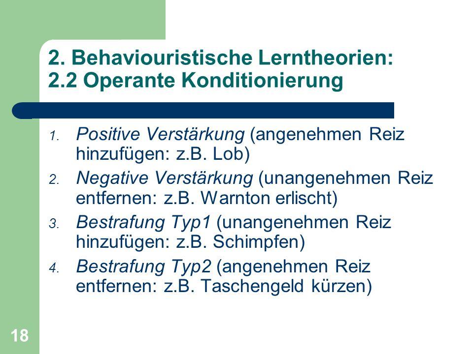 2. Behaviouristische Lerntheorien: 2.2 Operante Konditionierung
