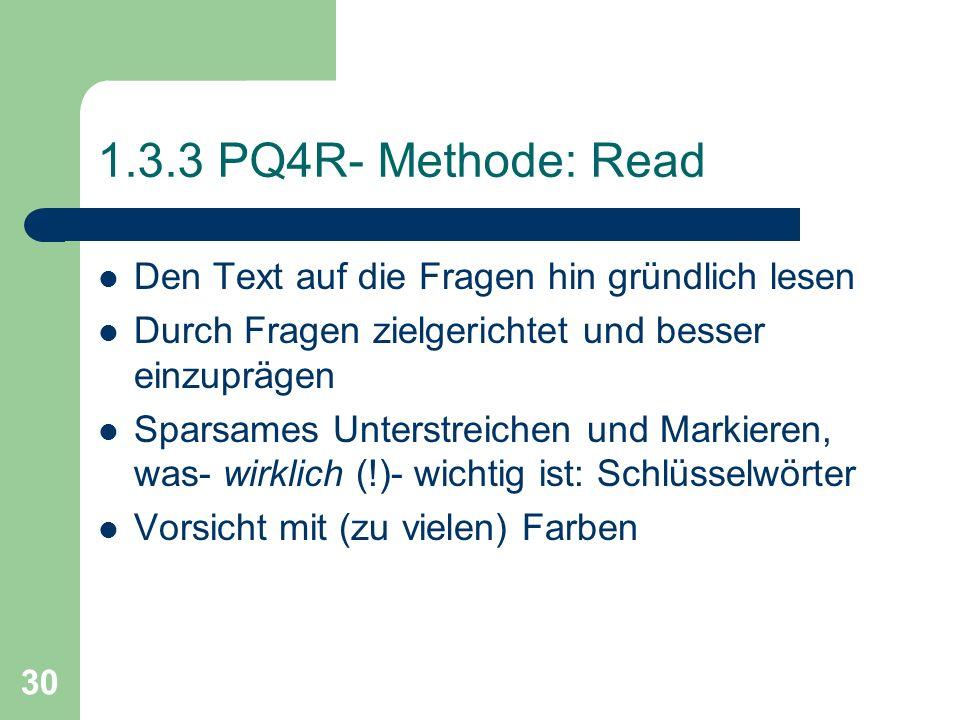 1.3.3 PQ4R- Methode: Read Den Text auf die Fragen hin gründlich lesen