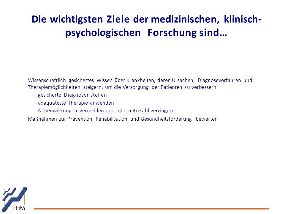 Die wichtigsten Ziele der medizinischen, klinisch-psychologischen Forschung sind…