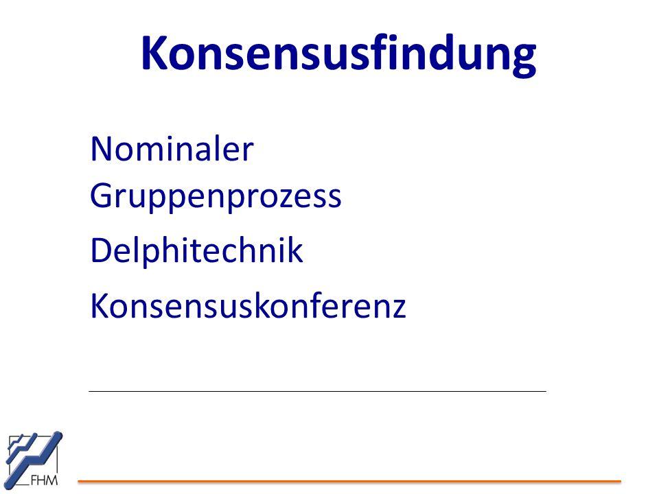 Konsensusfindung Nominaler Gruppenprozess Delphitechnik