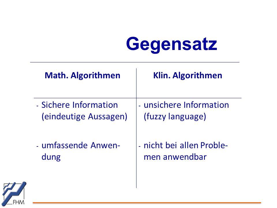 Gegensatz Math. Algorithmen Sichere Information (eindeutige Aussagen)