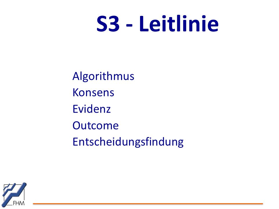 S3 - Leitlinie Algorithmus Konsens Evidenz Outcome