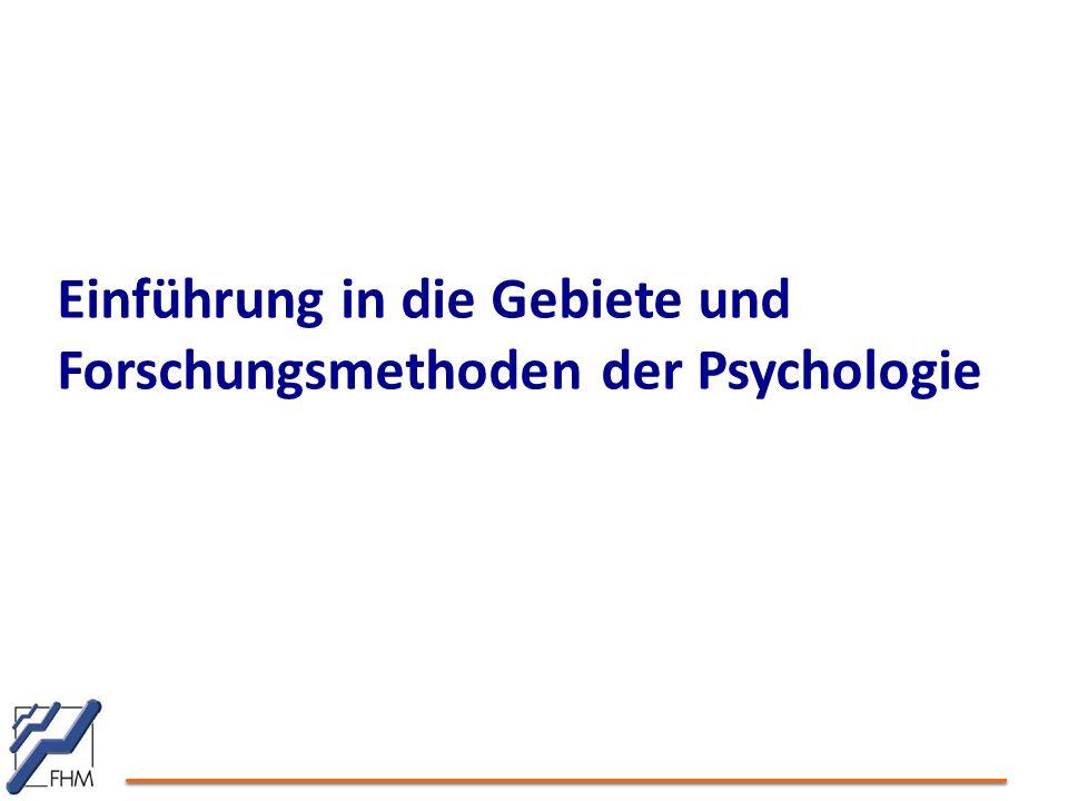 Einführung in die Gebiete und Forschungsmethoden der Psychologie