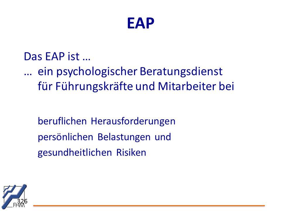 EAP Das EAP ist … … ein psychologischer Beratungsdienst für Führungskräfte und Mitarbeiter bei. beruflichen Herausforderungen.