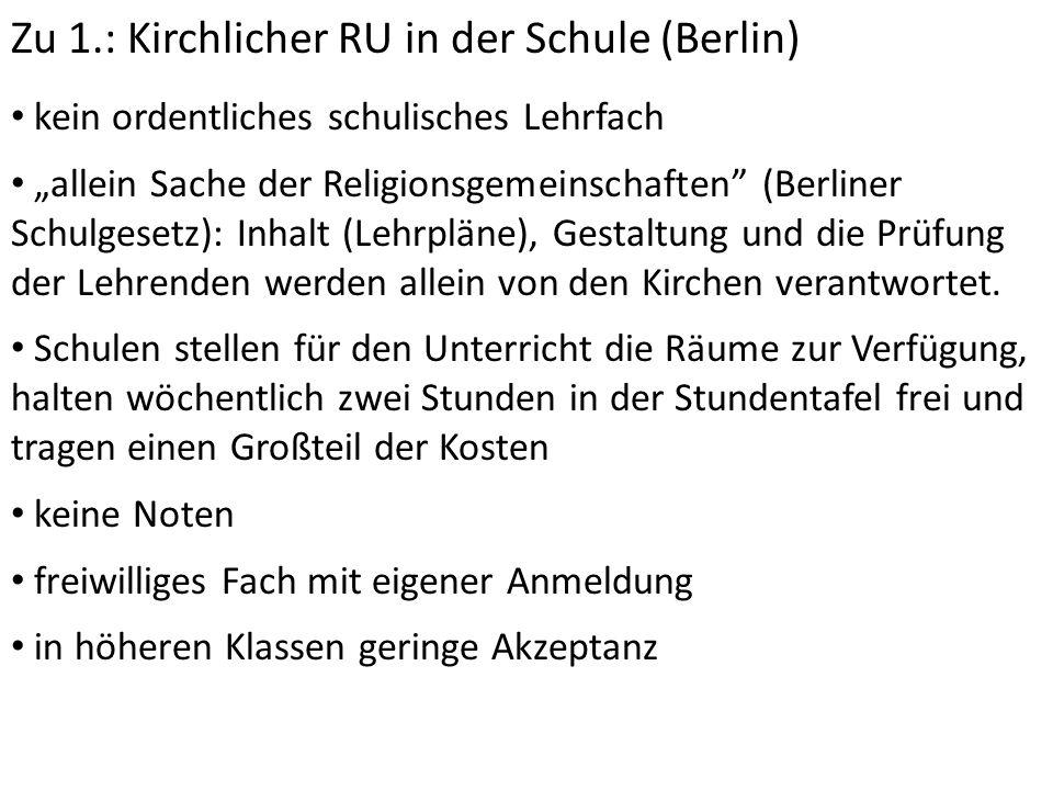 Zu 1.: Kirchlicher RU in der Schule (Berlin)