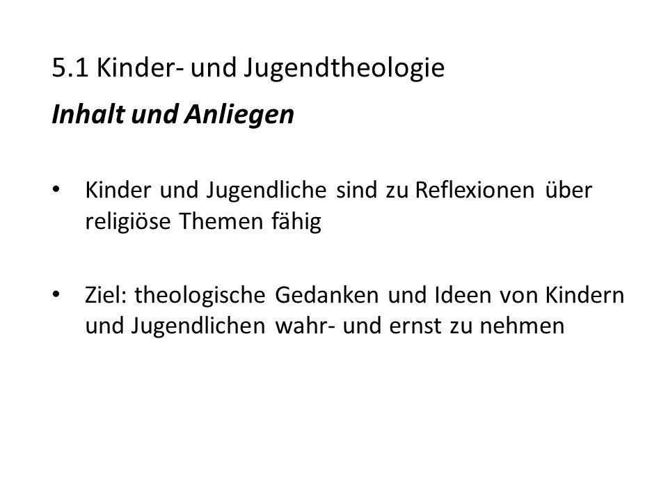 5.1 Kinder- und Jugendtheologie Inhalt und Anliegen