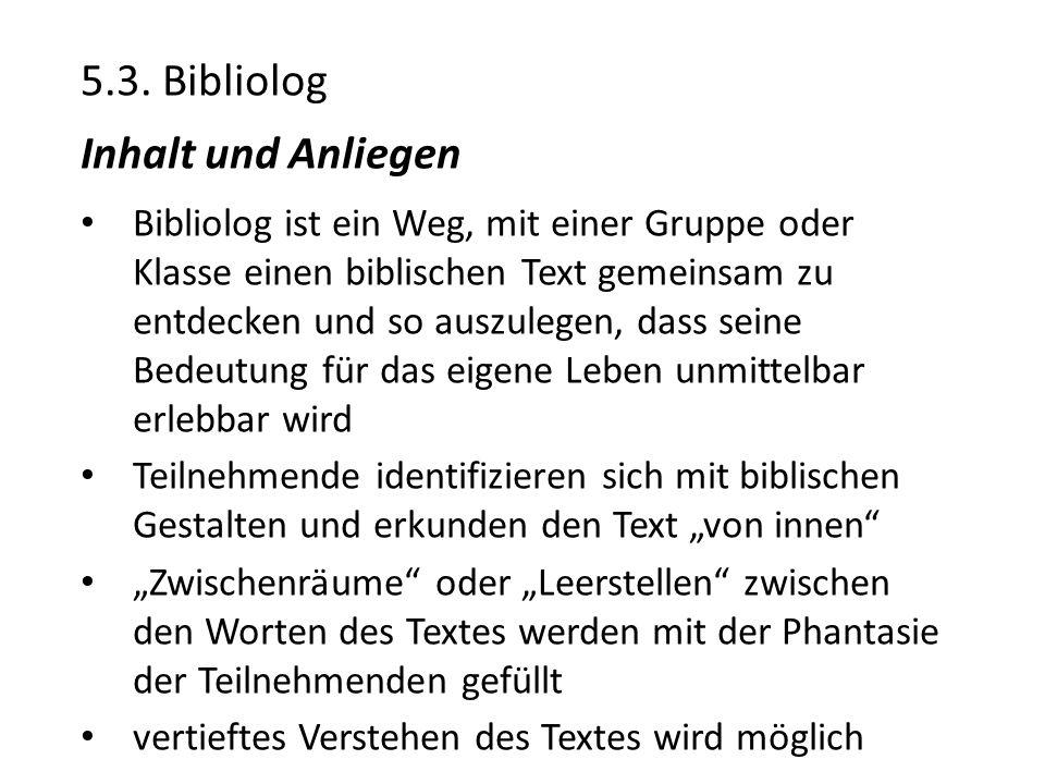 5.3. Bibliolog Inhalt und Anliegen