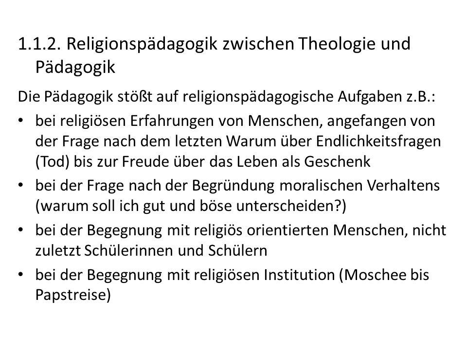 1.1.2. Religionspädagogik zwischen Theologie und Pädagogik