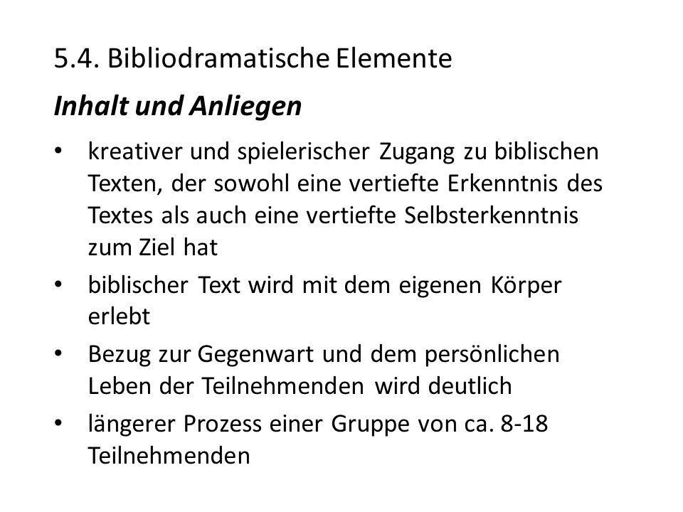 5.4. Bibliodramatische Elemente Inhalt und Anliegen