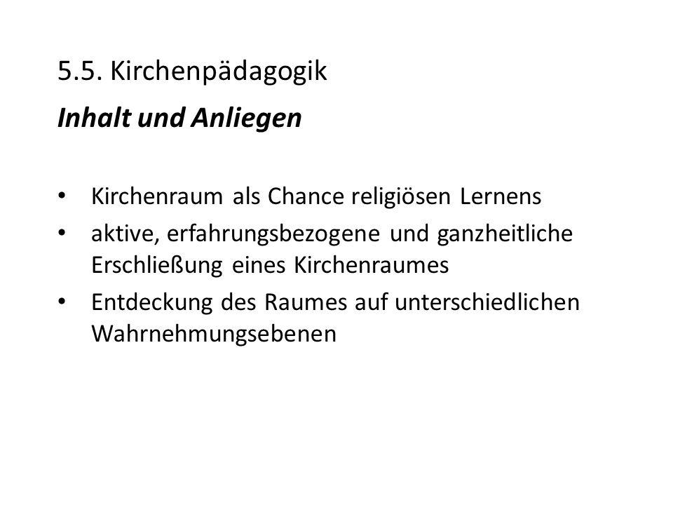 5.5. Kirchenpädagogik Inhalt und Anliegen