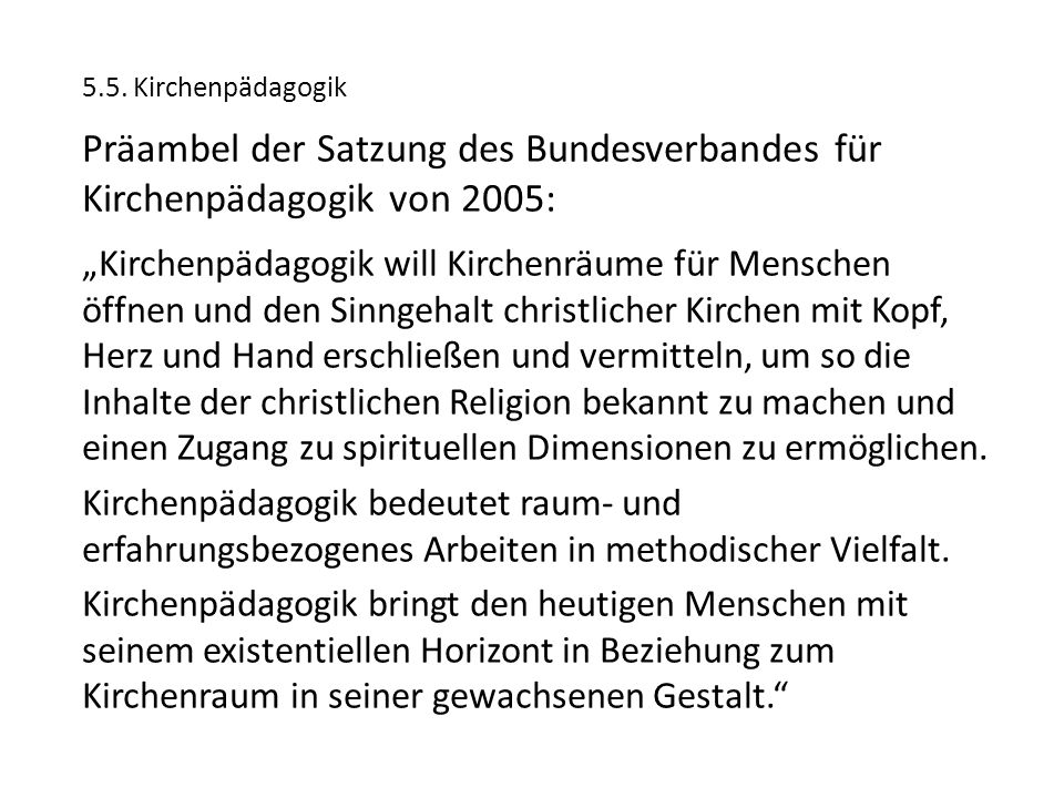 5.5. Kirchenpädagogik Präambel der Satzung des Bundesverbandes für Kirchenpädagogik von 2005: