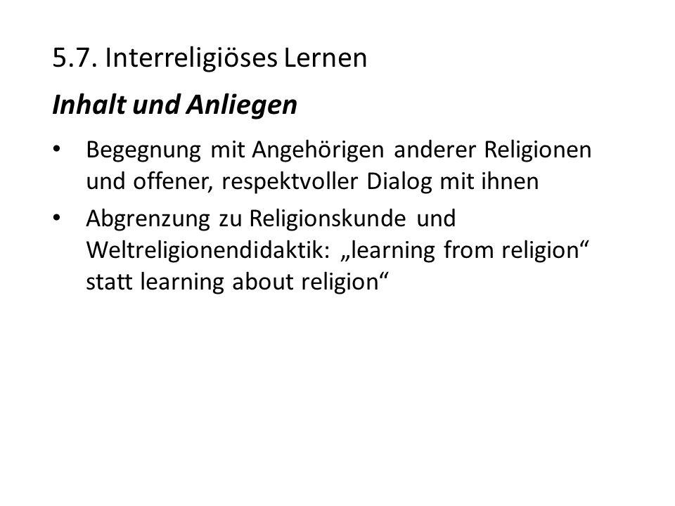 5.7. Interreligiöses Lernen Inhalt und Anliegen