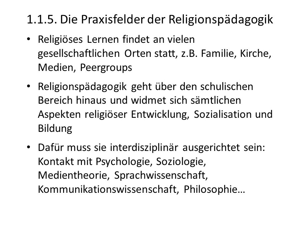 1.1.5. Die Praxisfelder der Religionspädagogik
