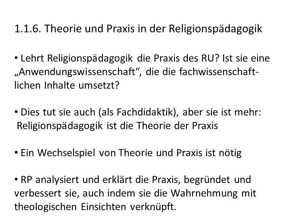 1.1.6. Theorie und Praxis in der Religionspädagogik