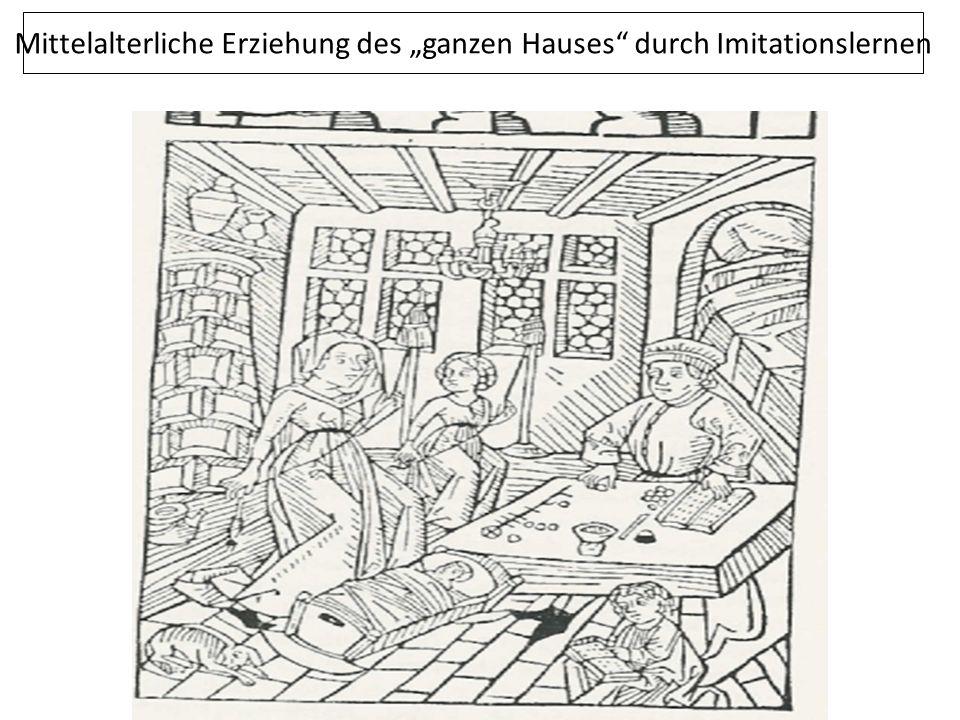 """Mittelalterliche Erziehung des """"ganzen Hauses durch Imitationslernen"""