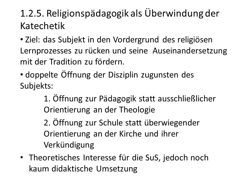 1.2.5. Religionspädagogik als Überwindung der Katechetik