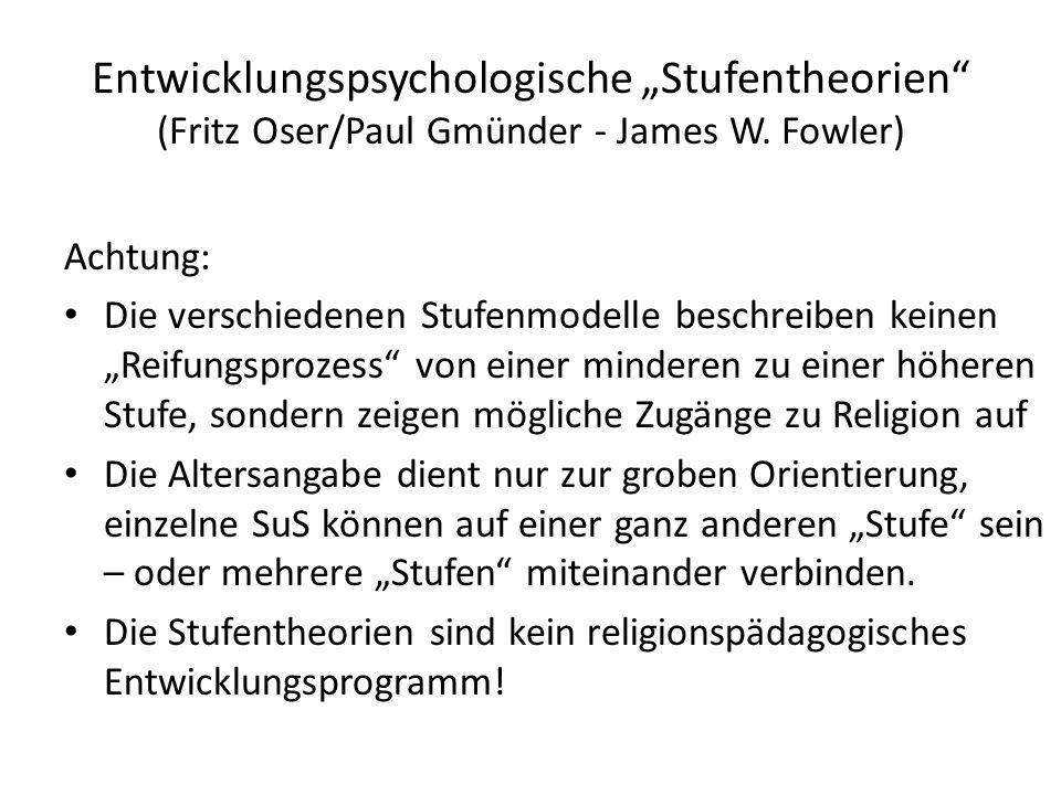 "Entwicklungspsychologische ""Stufentheorien (Fritz Oser/Paul Gmünder - James W. Fowler)"