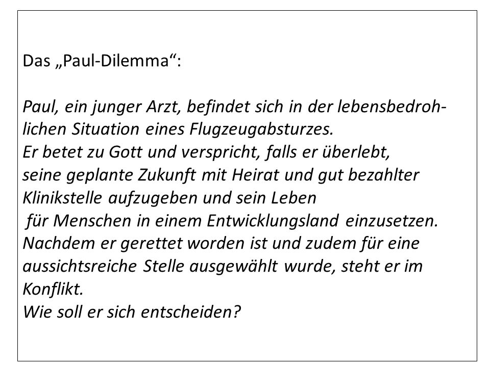 """Das """"Paul-Dilemma : Paul, ein junger Arzt, befindet sich in der lebensbedroh- lichen Situation eines Flugzeugabsturzes."""