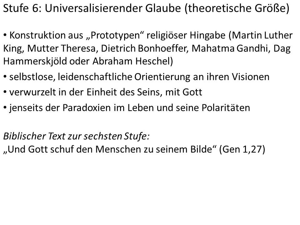 Stufe 6: Universalisierender Glaube (theoretische Größe)