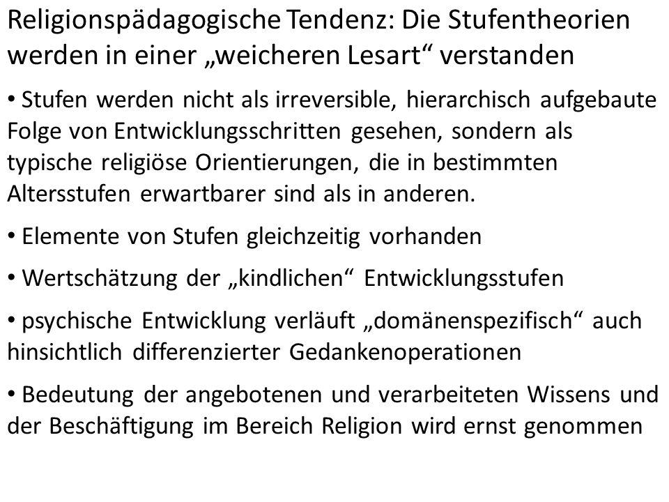 """Religionspädagogische Tendenz: Die Stufentheorien werden in einer """"weicheren Lesart verstanden"""