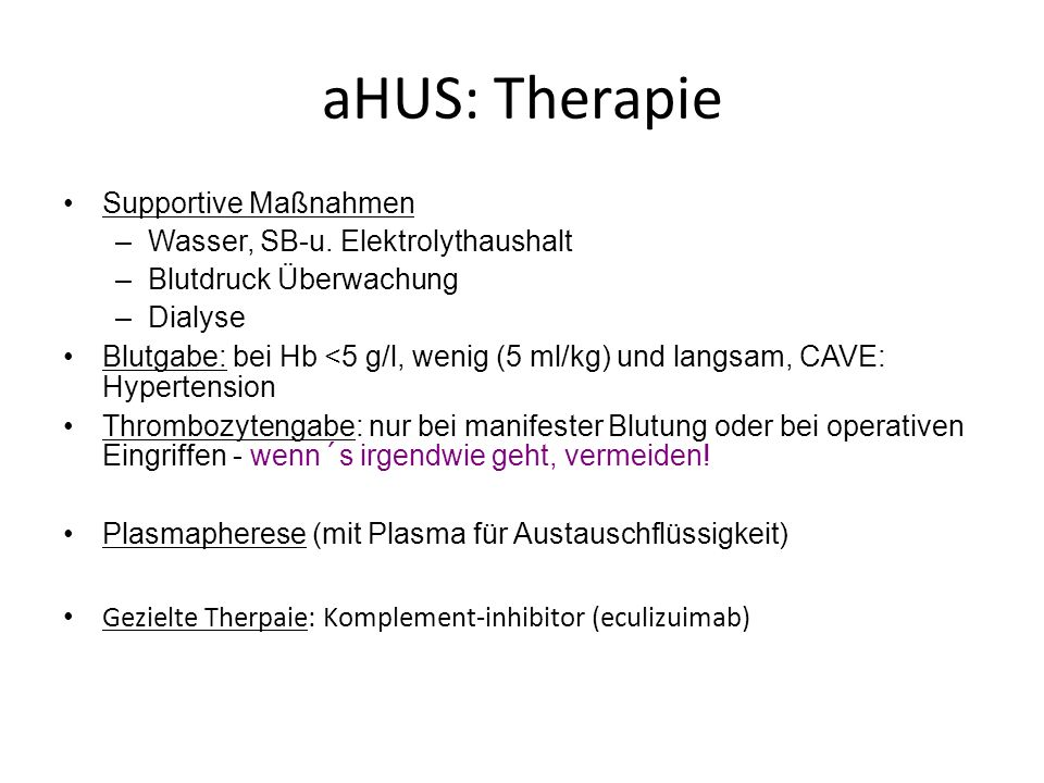 aHUS: Therapie Supportive Maßnahmen Wasser, SB-u. Elektrolythaushalt