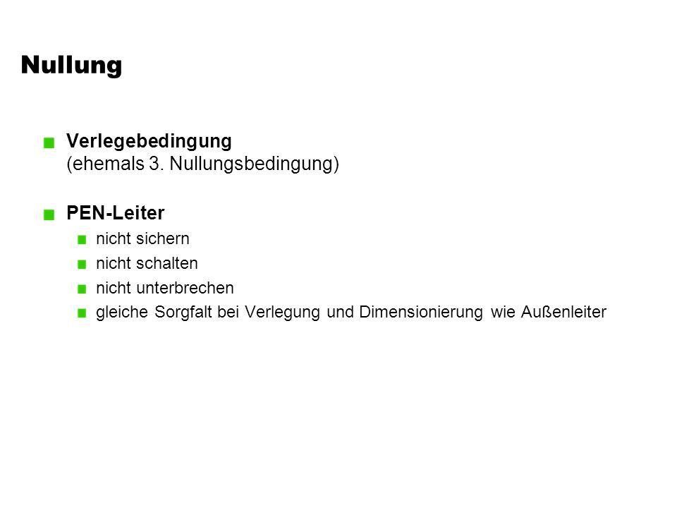 Nullung Verlegebedingung (ehemals 3. Nullungsbedingung) PEN-Leiter