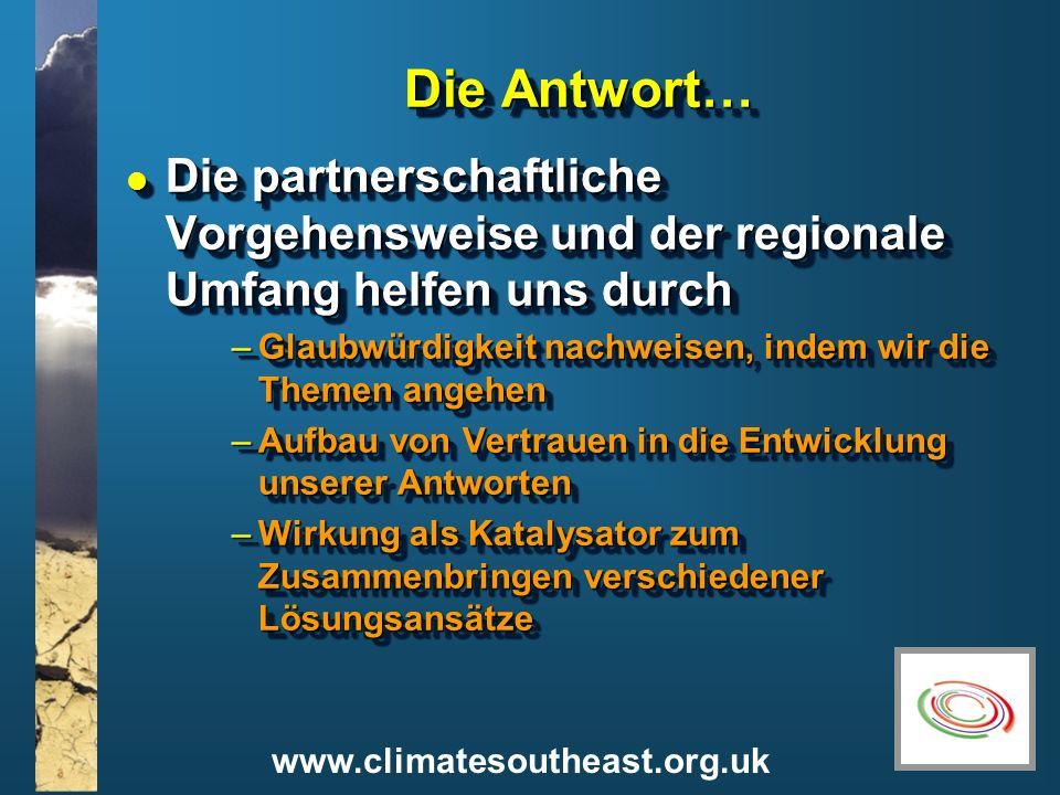 Die Antwort… Die partnerschaftliche Vorgehensweise und der regionale Umfang helfen uns durch.