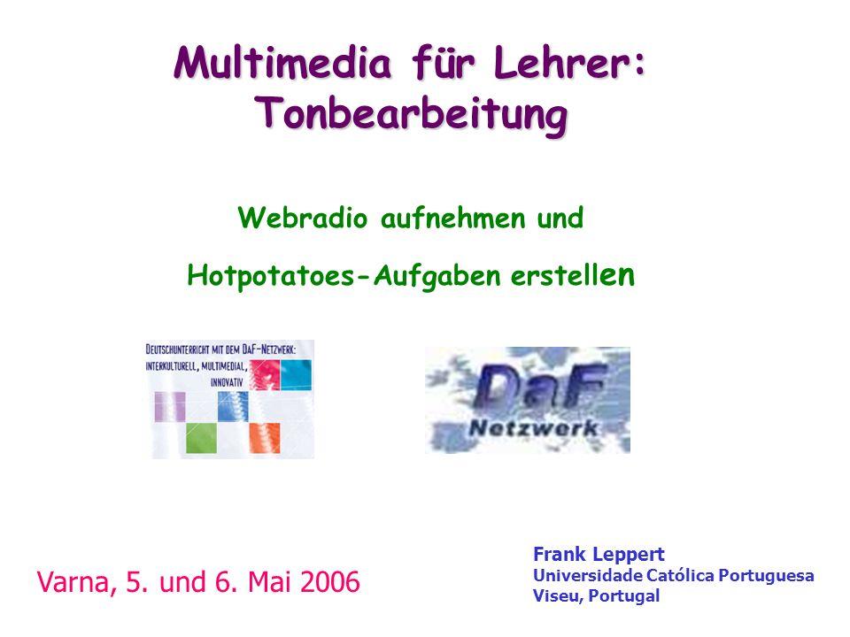 Multimedia für Lehrer: Tonbearbeitung Webradio aufnehmen und Hotpotatoes-Aufgaben erstellen