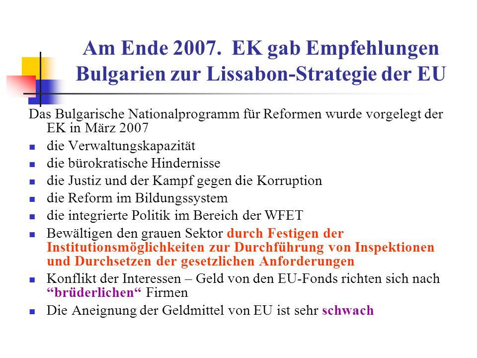 Am Ende 2007. EK gab Empfehlungen Bulgarien zur Lissabon-Strategie der EU