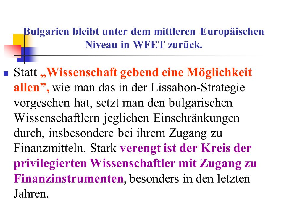 Bulgarien bleibt unter dem mittleren Europäischen Niveau in WFET zurück.