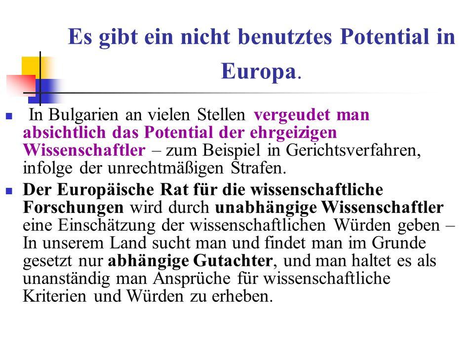 Es gibt ein nicht benutztes Potential in Europa.