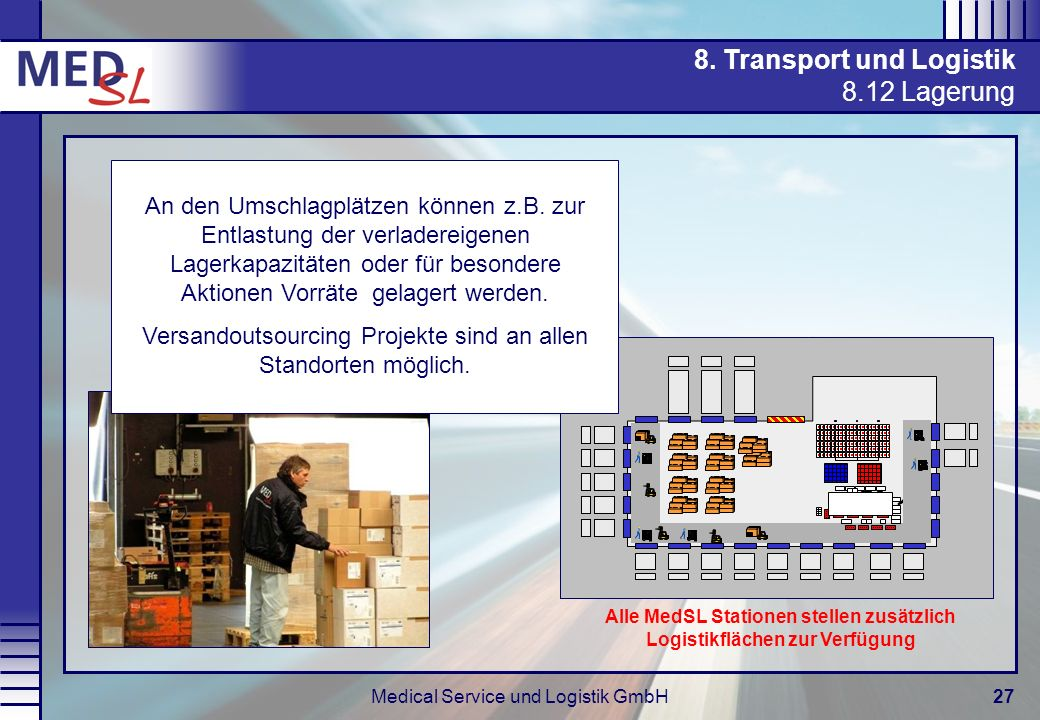 Alle MedSL Stationen stellen zusätzlich Logistikflächen zur Verfügung