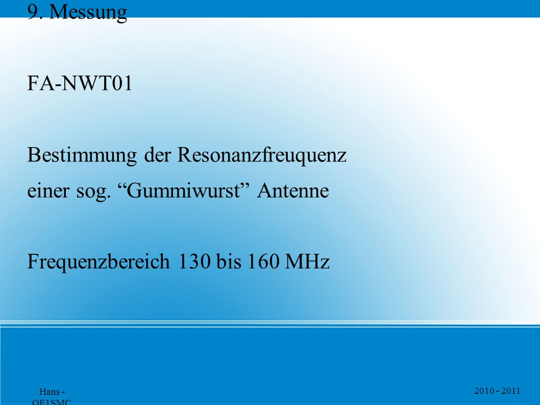 Bestimmung der Resonanzfreuquenz einer sog. Gummiwurst Antenne