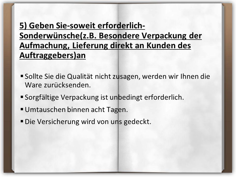 5) Geben Sie-soweit erforderlich-Sonderwünsche(z. B
