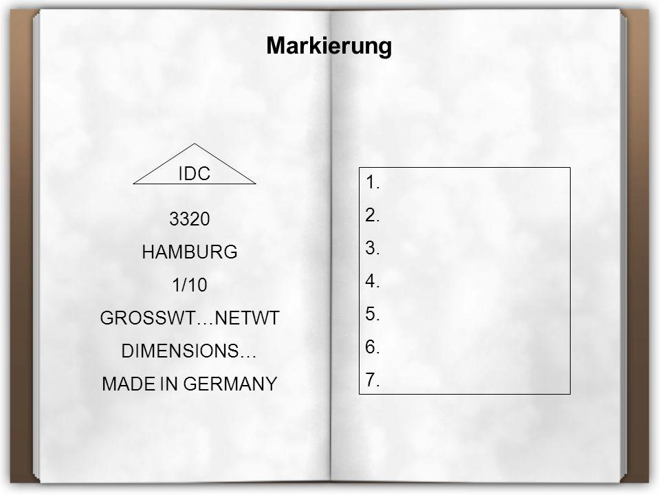 Markierung IDC 1. 2. 3. 3320 4. HAMBURG 5. 1/10 6. GROSSWT…NETWT 7.
