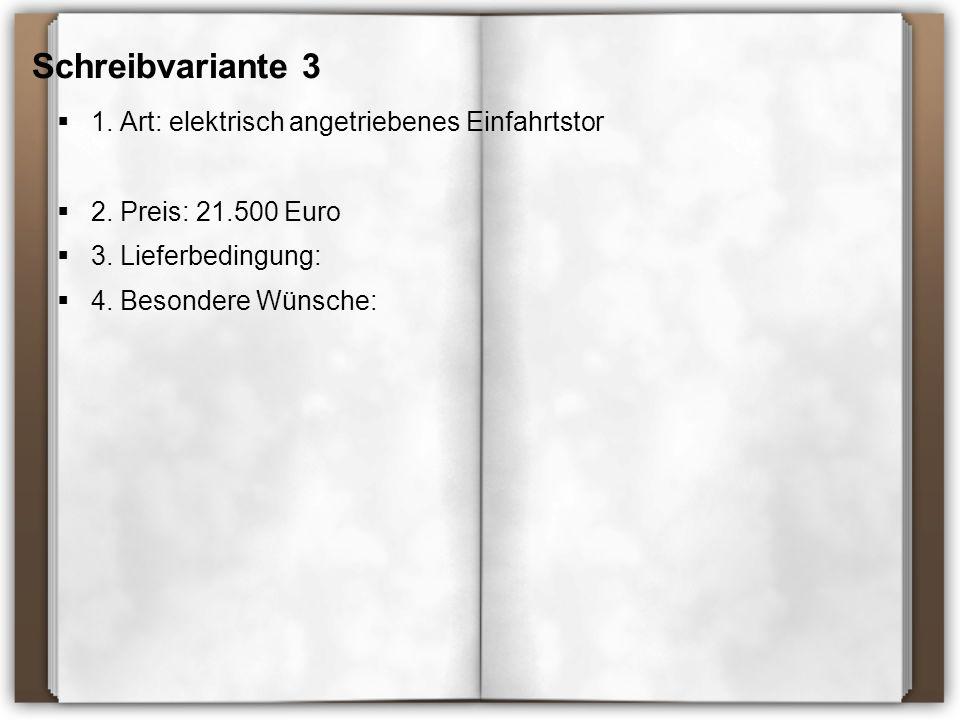 Schreibvariante 3 1. Art: elektrisch angetriebenes Einfahrtstor