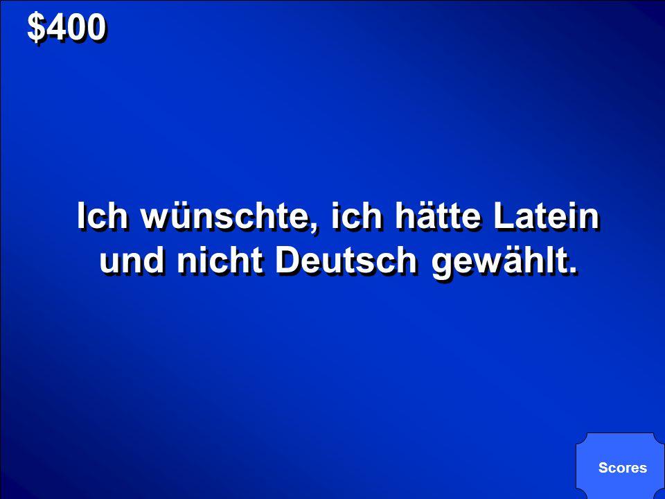 Ich wünschte, ich hätte Latein und nicht Deutsch gewählt.