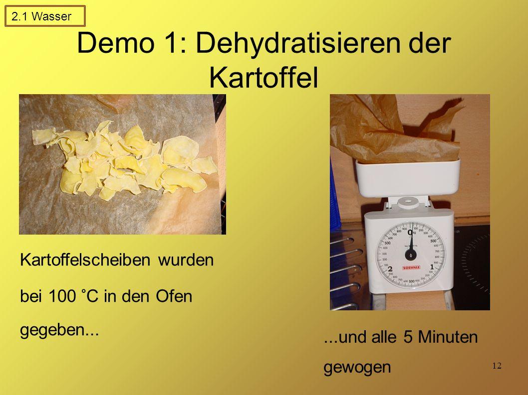 Demo 1: Dehydratisieren der Kartoffel