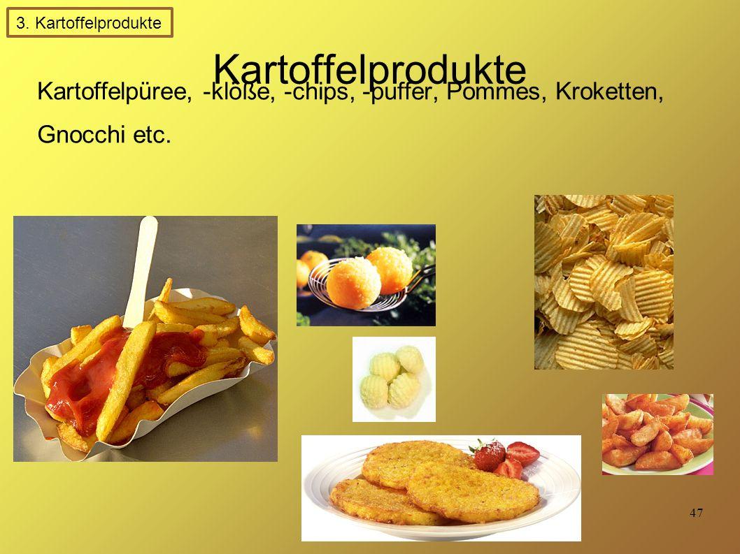 3. Kartoffelprodukte Kartoffelprodukte.