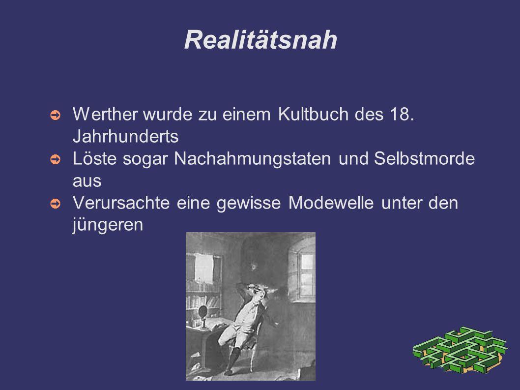 Realitätsnah Werther wurde zu einem Kultbuch des 18. Jahrhunderts