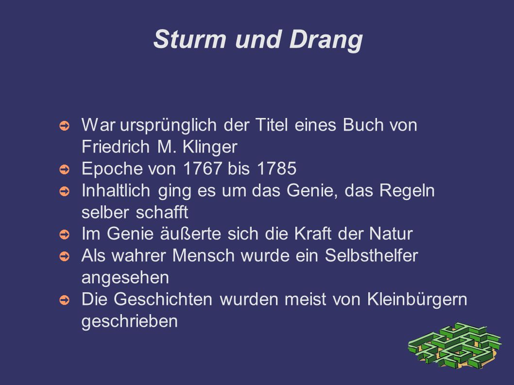 Sturm und Drang War ursprünglich der Titel eines Buch von Friedrich M. Klinger. Epoche von 1767 bis 1785.