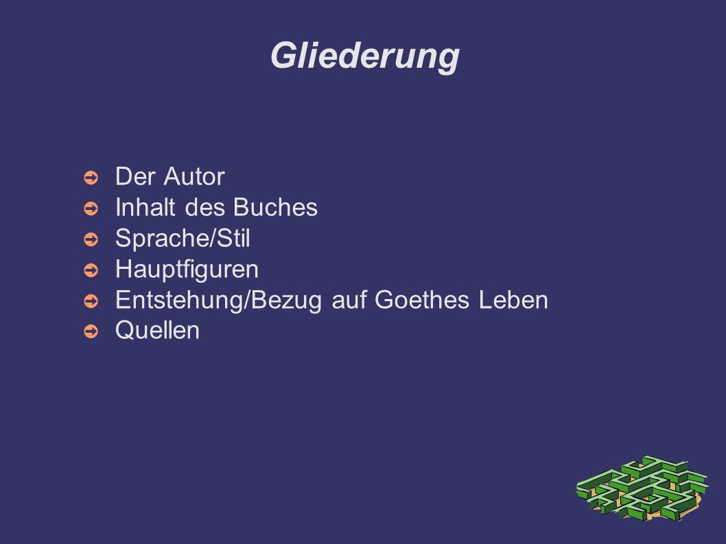 Gliederung Der Autor Inhalt des Buches Sprache/Stil Hauptfiguren