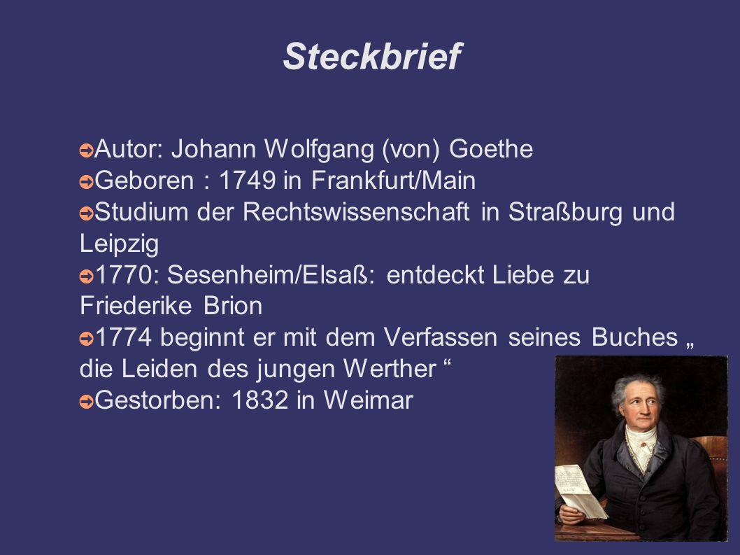Steckbrief Autor: Johann Wolfgang (von) Goethe