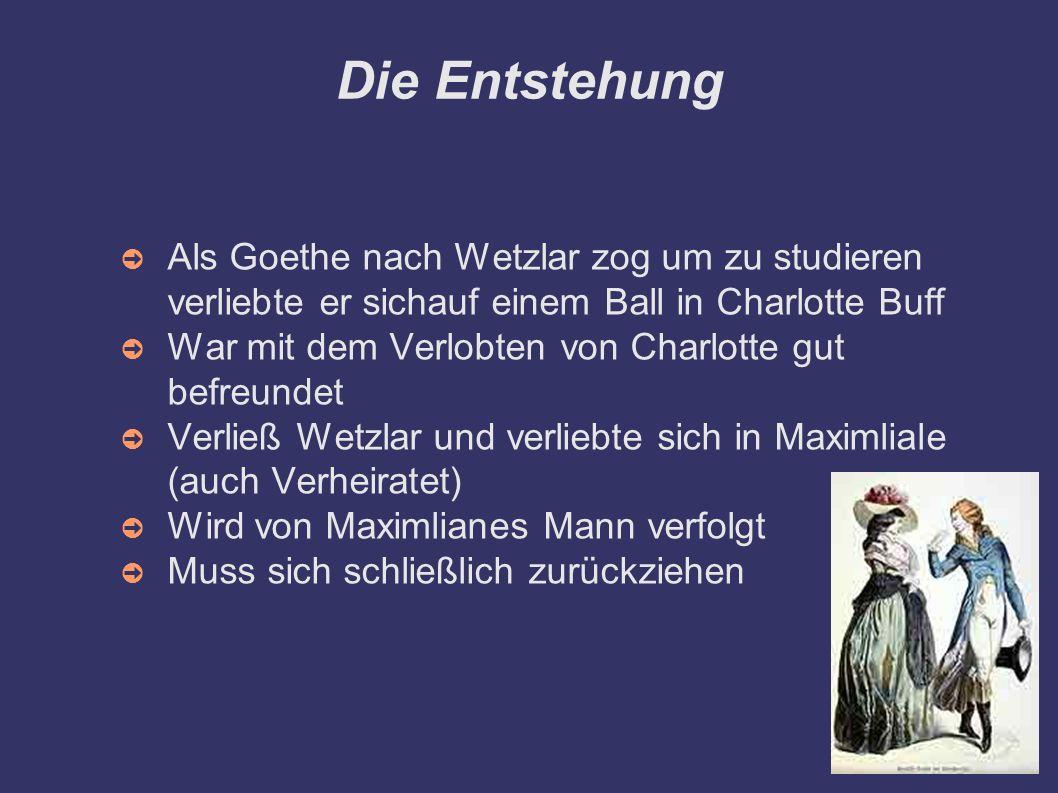 Die Entstehung Als Goethe nach Wetzlar zog um zu studieren verliebte er sichauf einem Ball in Charlotte Buff.