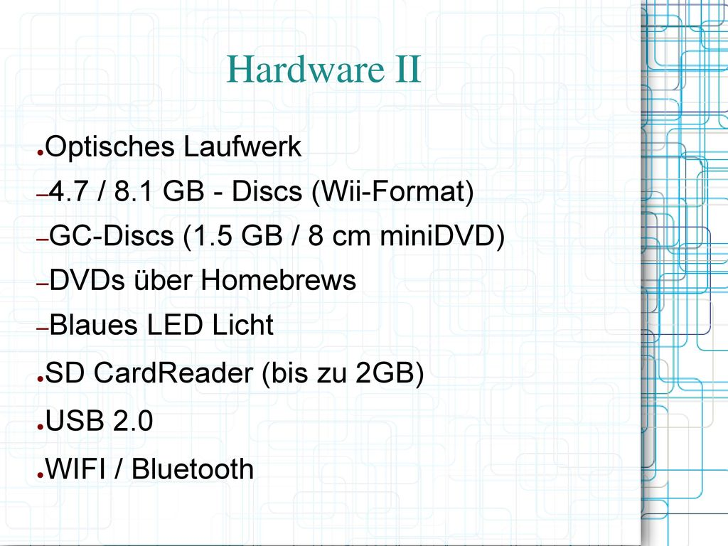 Hardware II Optisches Laufwerk 4.7 / 8.1 GB - Discs (Wii-Format)