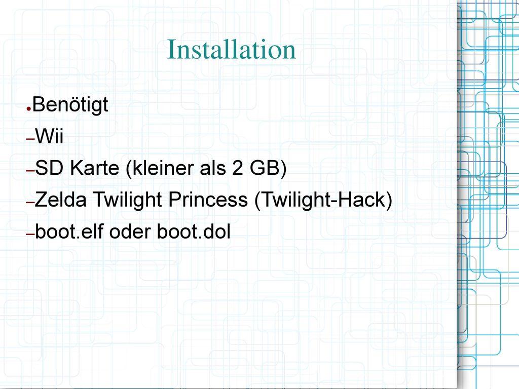 Installation Benötigt Wii SD Karte (kleiner als 2 GB)